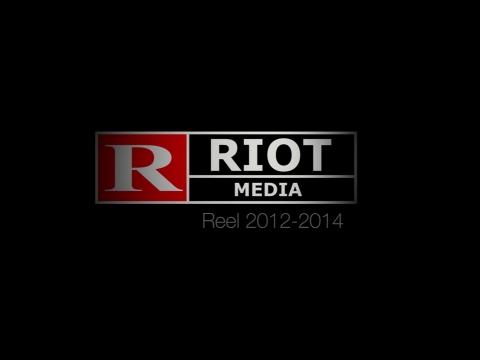 RIOT Media Reel 2012 – 2014